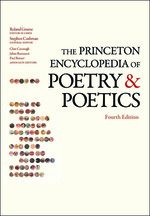 The Princeton Encyclopedia of Poetry and Poetics